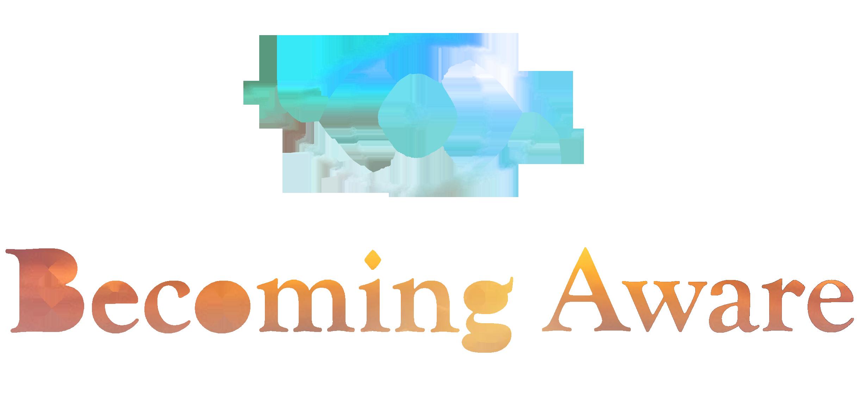 Becoming Aware
